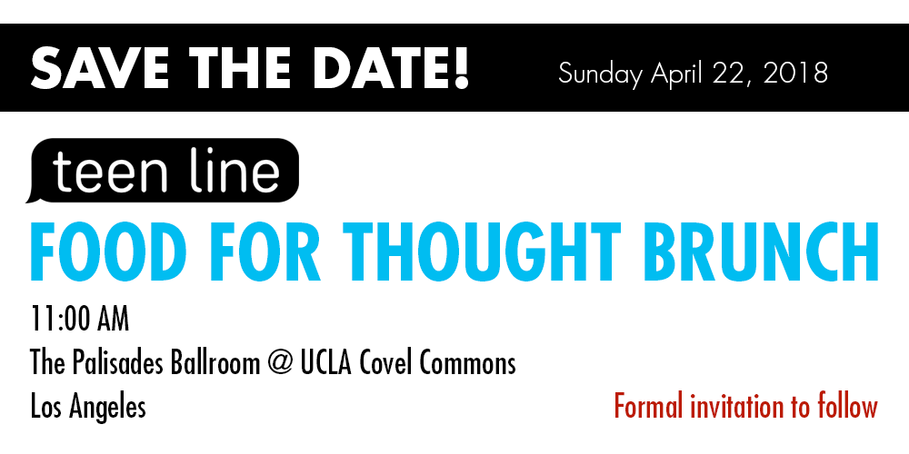 Sunday April 22, 2018: Teen Line Food for Thought Brunch - SAVE THE DATE!
